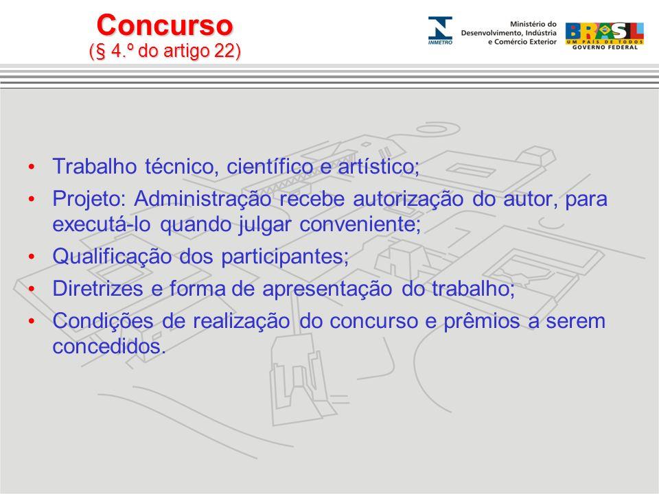 Concurso (§ 4.º do artigo 22) Trabalho técnico, científico e artístico; Projeto: Administração recebe autorização do autor, para executá-lo quando jul
