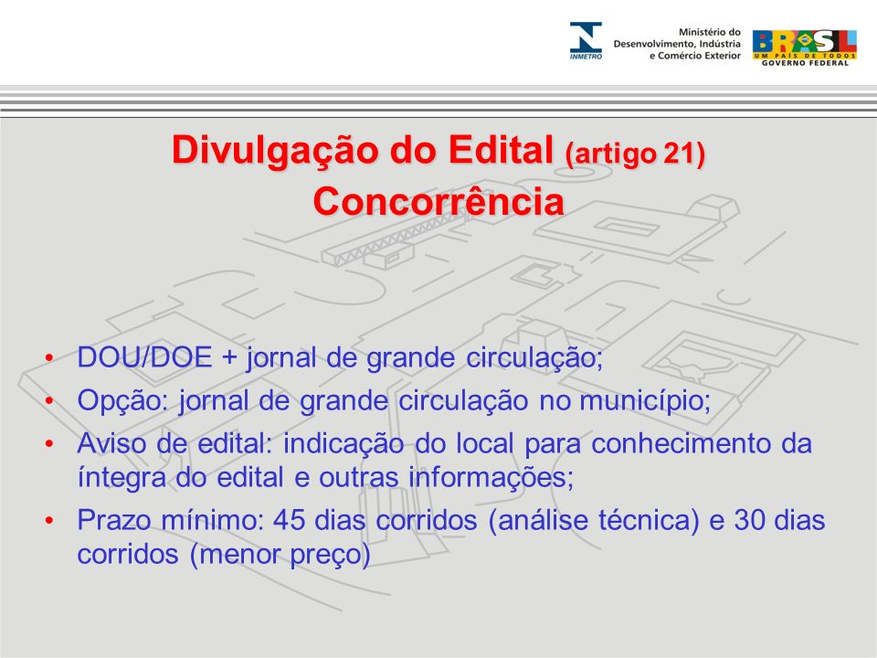 Concorrência DOU/DOE + jornal de grande circulação; Opção: jornal de grande circulação no município; Aviso de edital: indicação do local para conhecim