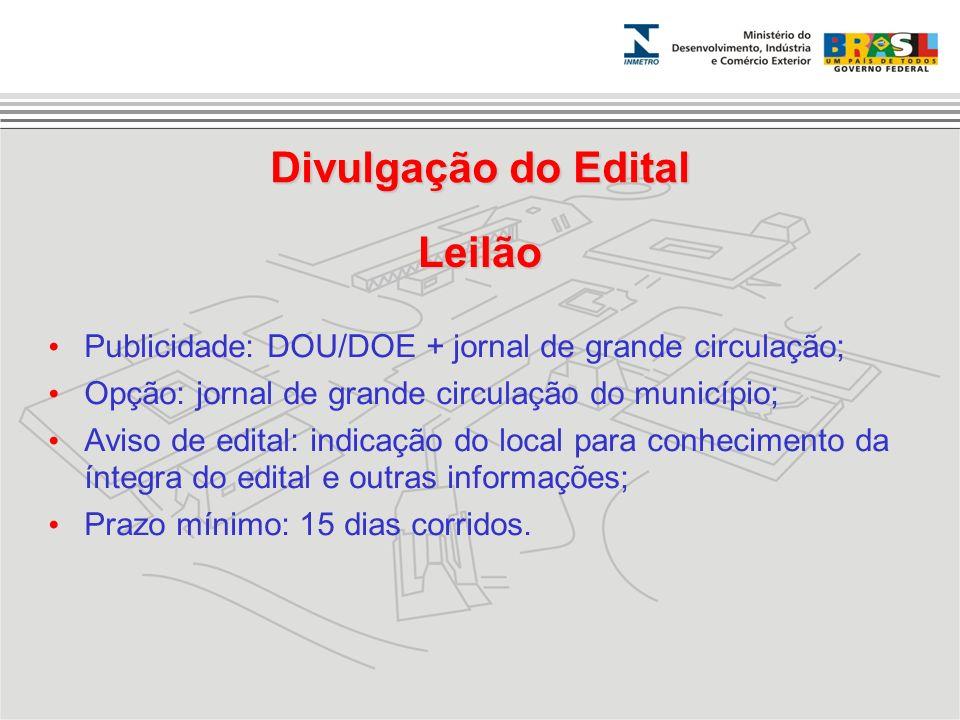 Leilão Publicidade: DOU/DOE + jornal de grande circulação; Opção: jornal de grande circulação do município; Aviso de edital: indicação do local para c