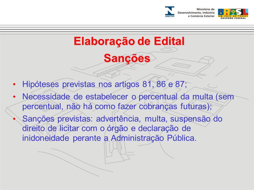Sanções Hipóteses previstas nos artigos 81, 86 e 87; Necessidade de estabelecer o percentual da multa (sem percentual, não há como fazer cobranças fut