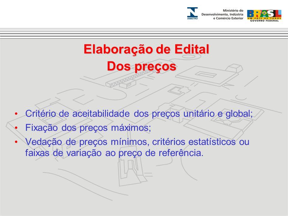 Dos preços Critério de aceitabilidade dos preços unitário e global; Fixação dos preços máximos; Vedação de preços mínimos, critérios estatísticos ou f