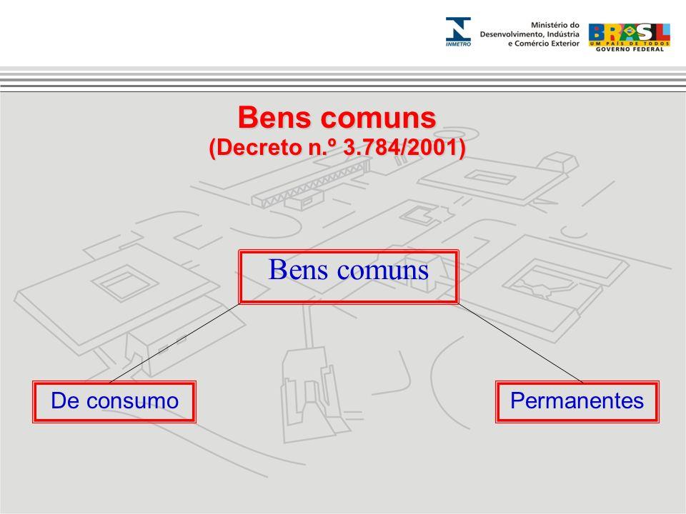 Bens comuns (Decreto n.º 3.784/2001) Bens comuns De consumoPermanentes