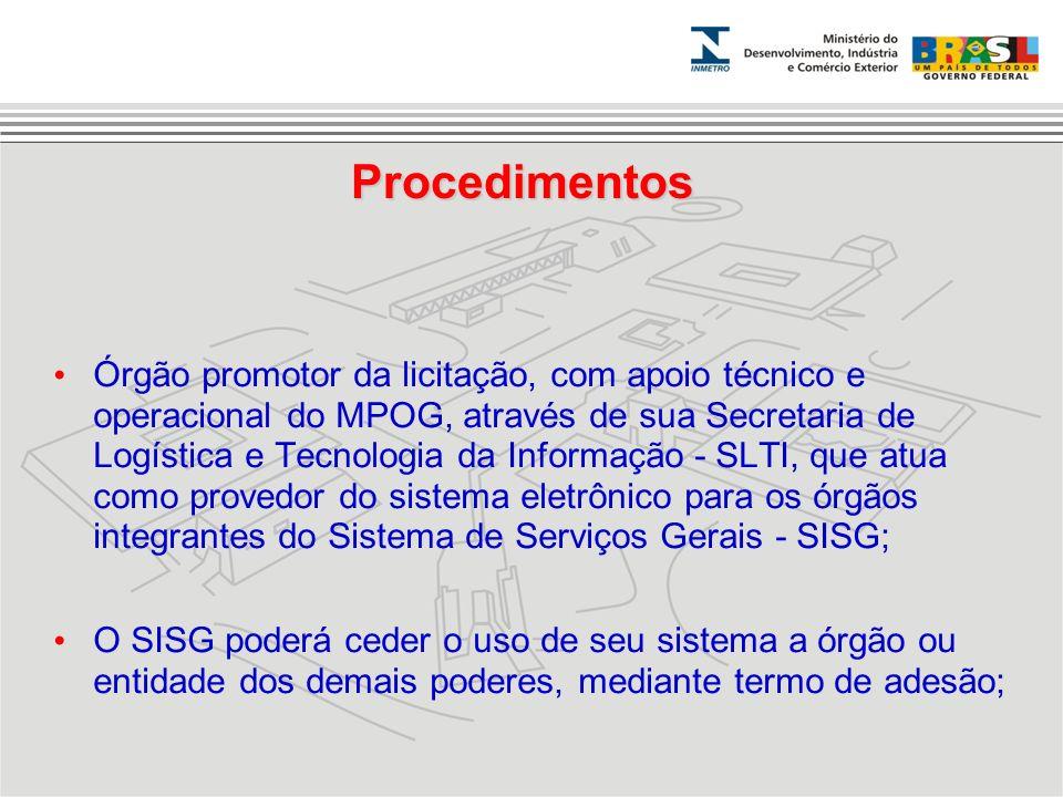 Procedimentos Órgão promotor da licitação, com apoio técnico e operacional do MPOG, através de sua Secretaria de Logística e Tecnologia da Informação