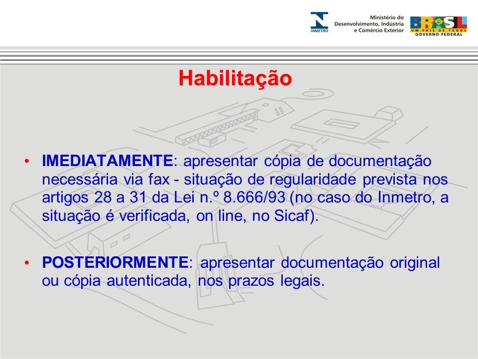 Habilitação IMEDIATAMENTE: apresentar cópia de documentação necessária via fax - situação de regularidade prevista nos artigos 28 a 31 da Lei n.º 8.66
