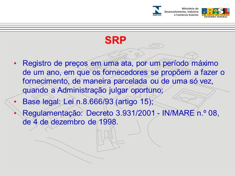 SRP Registro de preços em uma ata, por um período máximo de um ano, em que os fornecedores se propõem a fazer o fornecimento, de maneira parcelada ou