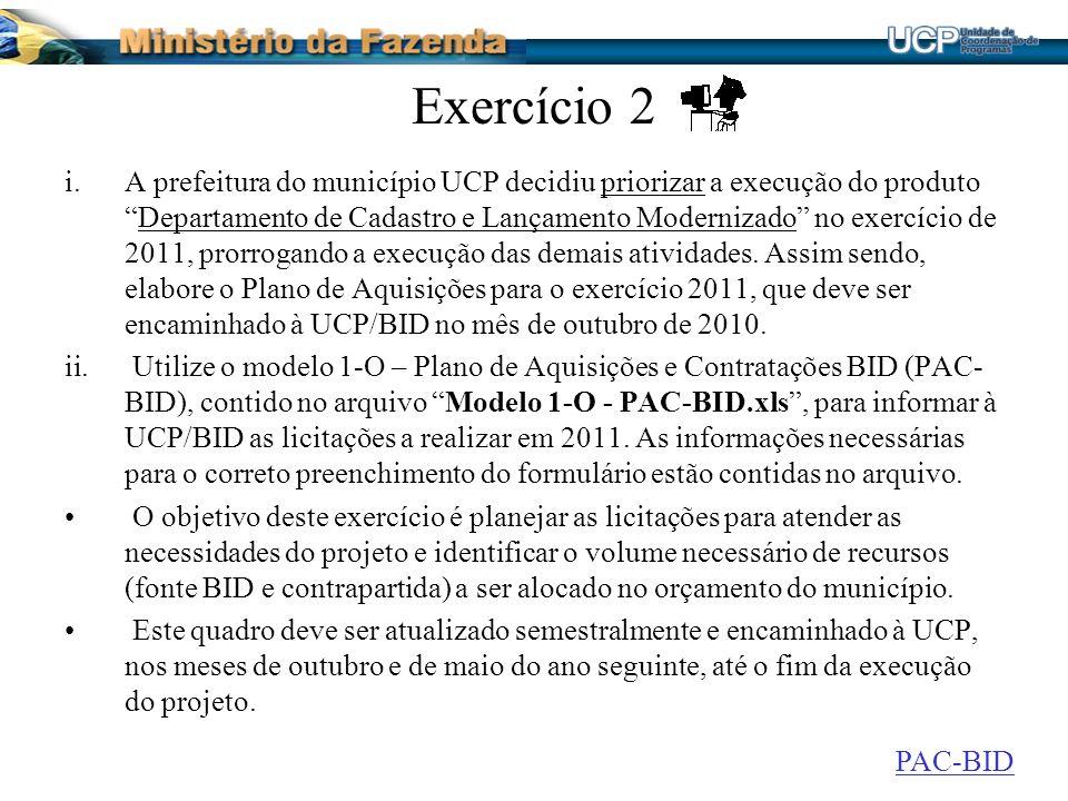 Exercício 2 i.A prefeitura do município UCP decidiu priorizar a execução do produtoDepartamento de Cadastro e Lançamento Modernizado no exercício de 2011, prorrogando a execução das demais atividades.