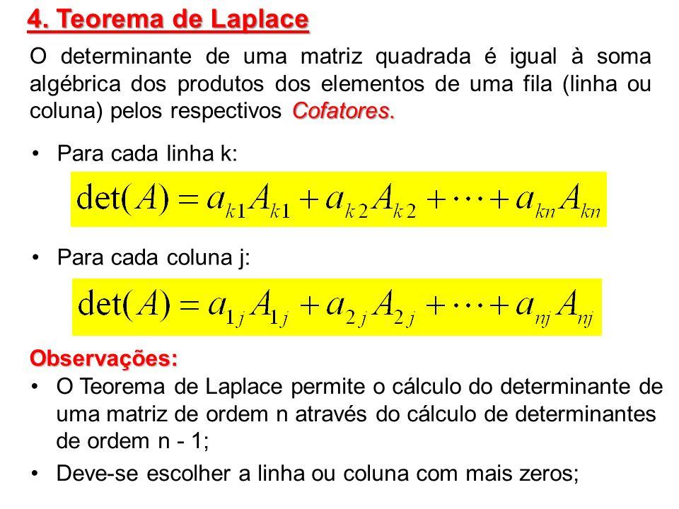 Usar primeiro operações elementares sobre linhas para obter uma coluna com mais zeros e só depois o Teorema de Laplace sobre essa coluna.