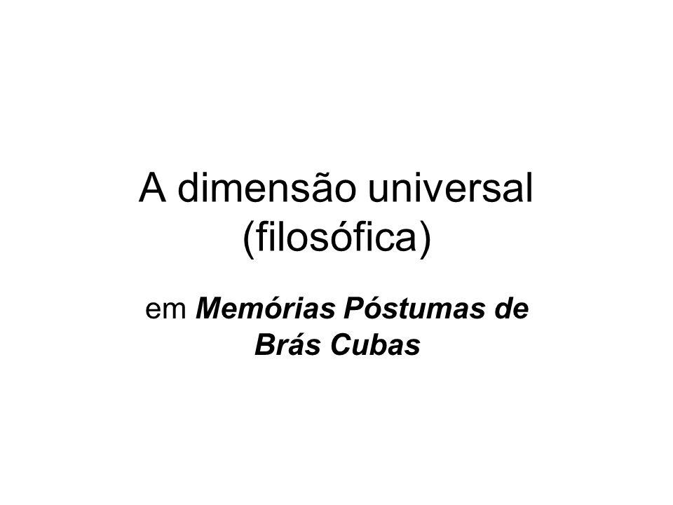 A dimensão universal (filosófica) em Memórias Póstumas de Brás Cubas