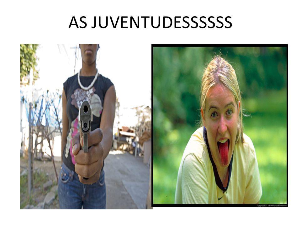 AS JUVENTUDESSSSSS