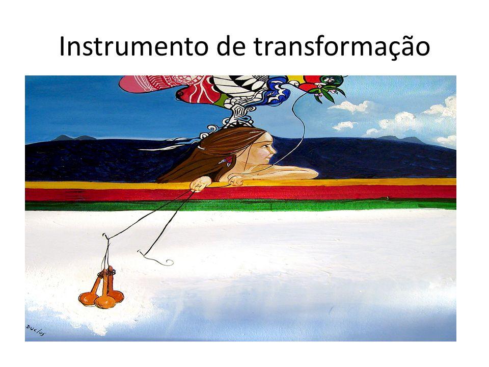 Instrumento de transformação