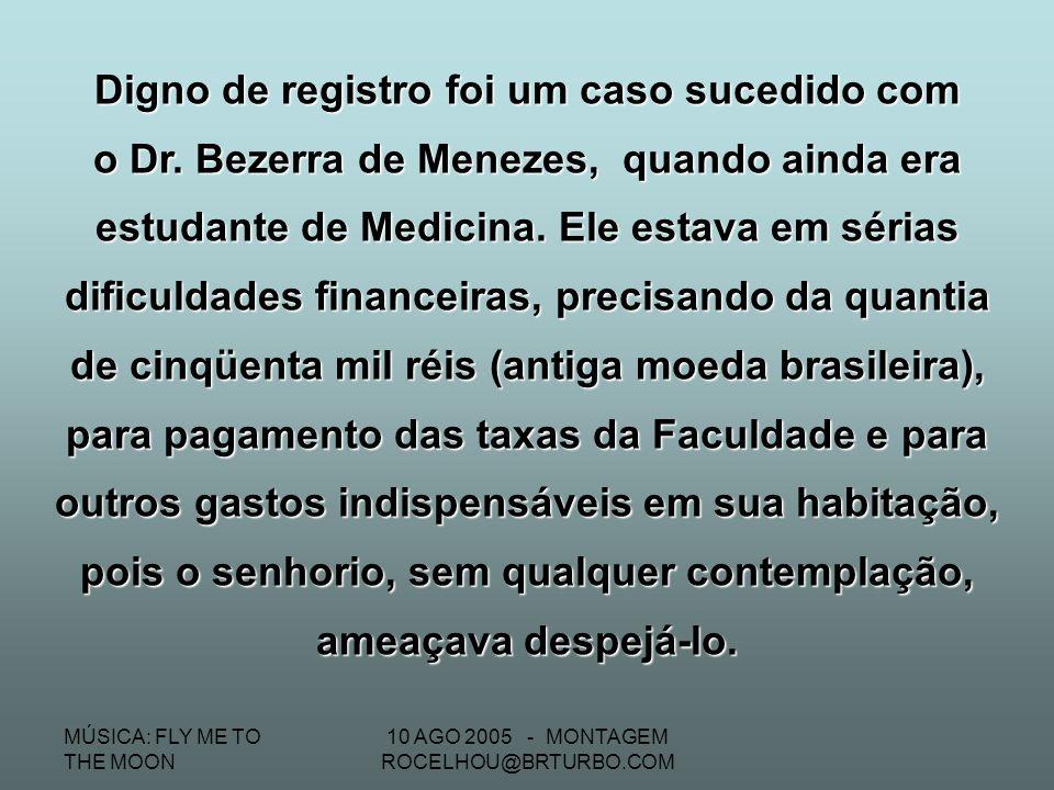 MÚSICA: FLY ME TO THE MOON 10 AGO 2005 - MONTAGEM ROCELHOU@BRTURBO.COM Em 1893, a convulsão provocada no Brasil pela Revolta da Armada, ocasionou o fe