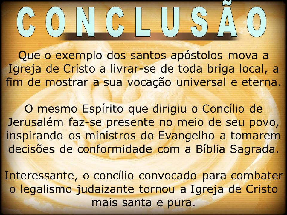 19 Que o exemplo dos santos apóstolos mova a Igreja de Cristo a livrar-se de toda briga local, a fim de mostrar a sua vocação universal e eterna. O me