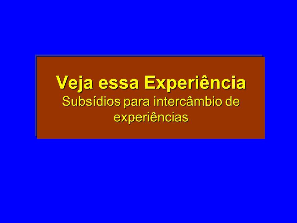 Veja essa Experiência Subsídios para intercâmbio de experiências
