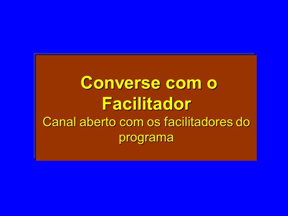 Converse com o Facilitador Canal aberto com os facilitadores do programa Converse com o Facilitador Canal aberto com os facilitadores do programa