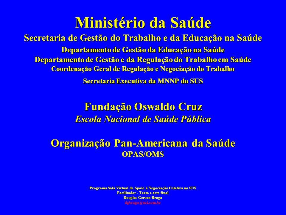 Ministério da Saúde Secretaria de Gestão do Trabalho e da Educação na Saúde Departamento de Gestão da Educação na Saúde Departamento de Gestão e da Re