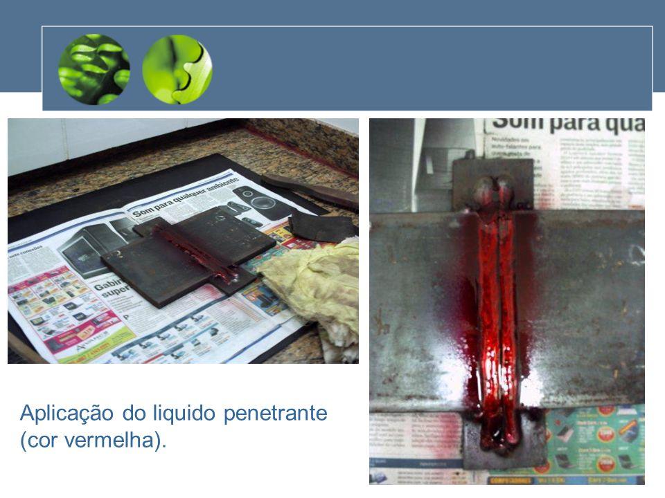 Aplicação do liquido penetrante (cor vermelha).