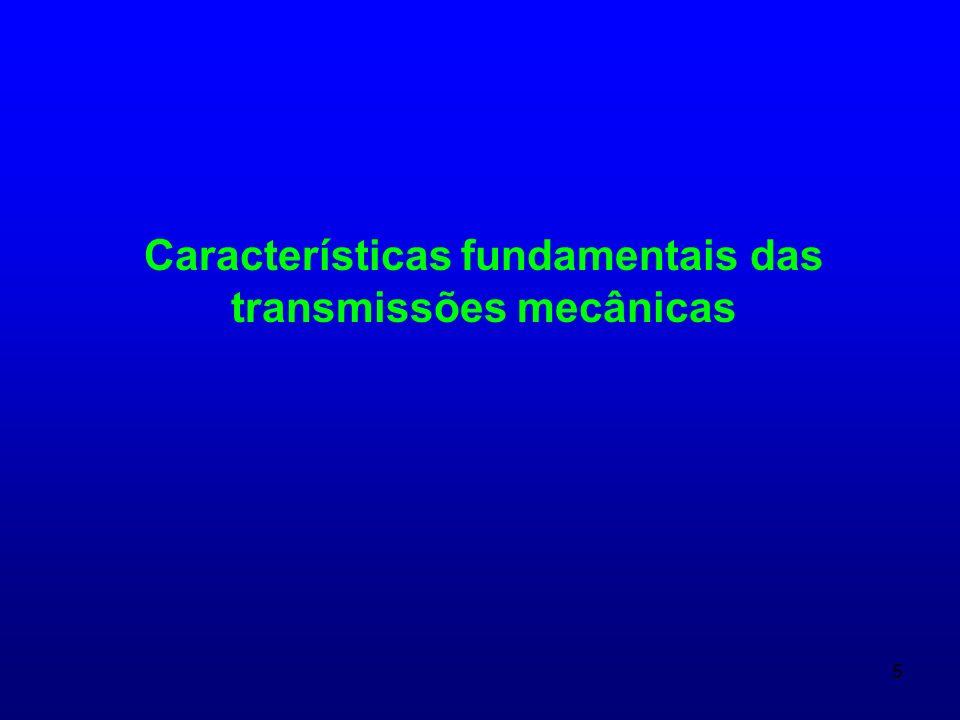 16 Classificação das transmissões mecánicas TRANSMISSÕES MECANICAS COM MOVIMENTO DE ROTAÇÃO POR ATRITO POR ENGRANAGEM CONTATO DIRETO ENLACE FLEXÍVEL TRANSMISSÕES POR FRICÇÃO.