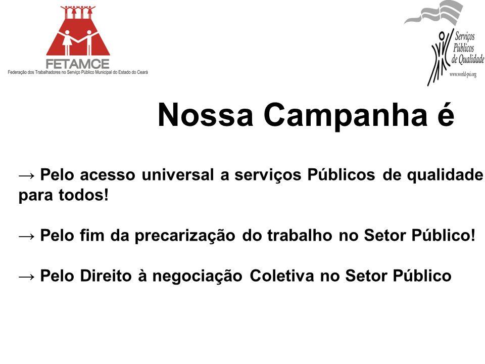 Pelo acesso universal a serviços Públicos de qualidade para todos! Pelo fim da precarização do trabalho no Setor Público! Pelo Direito à negociação Co