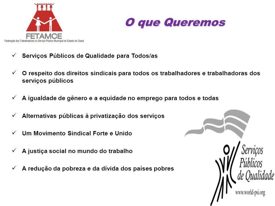 O que Queremos Serviços Públicos de Qualidade para Todos/as O respeito dos direitos sindicais para todos os trabalhadores e trabalhadoras dos serviços