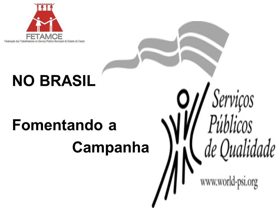 NO BRASIL Fomentando a Campanha