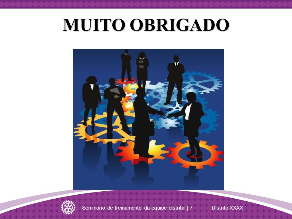Seminário de treinamento da equipe distrital | 7 Distrito XXXX MUITO OBRIGADO