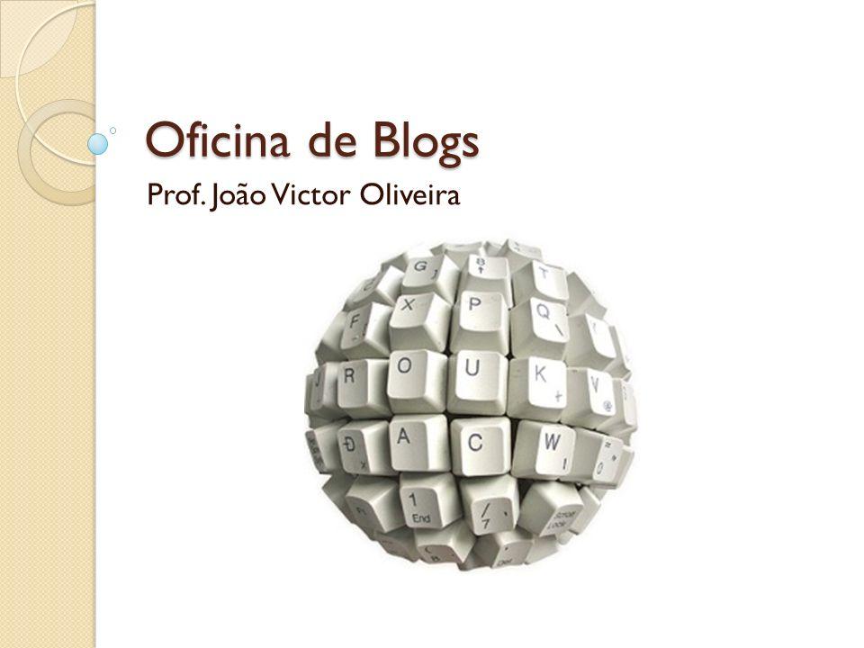 Oficina de Blogs Prof. João Victor Oliveira