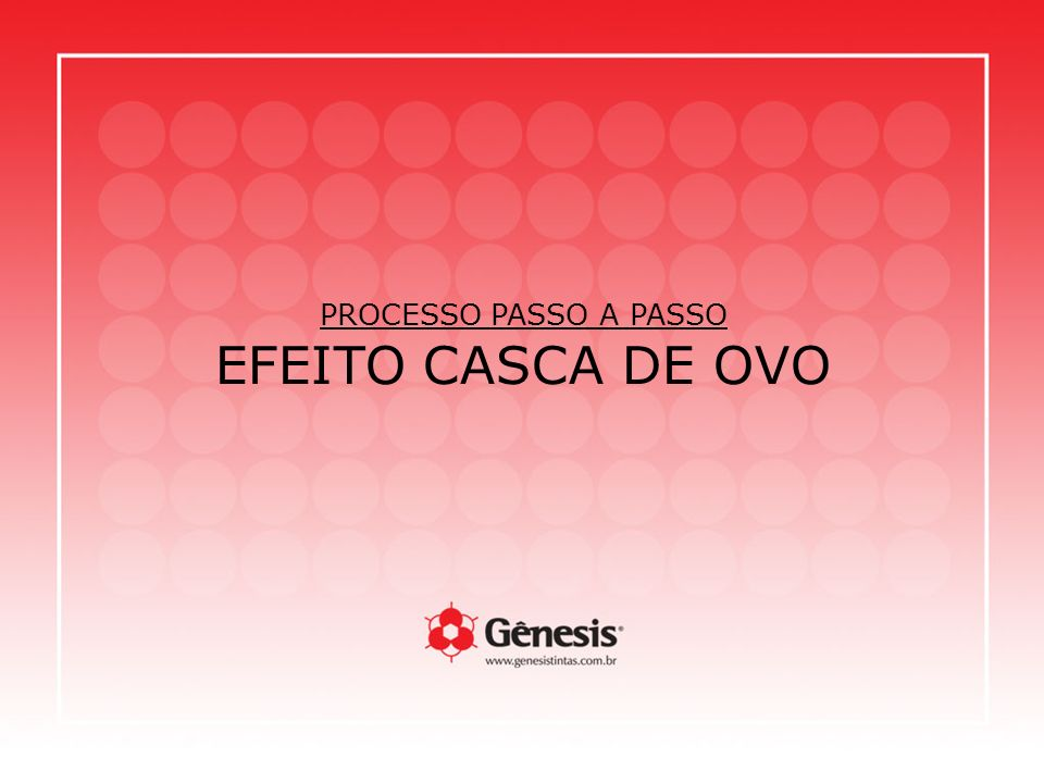 PROCESSO PASSO A PASSO EFEITO CASCA DE OVO