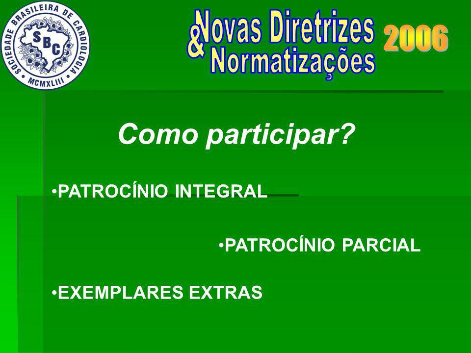 Como participar PATROCÍNIO INTEGRAL PATROCÍNIO PARCIAL EXEMPLARES EXTRAS