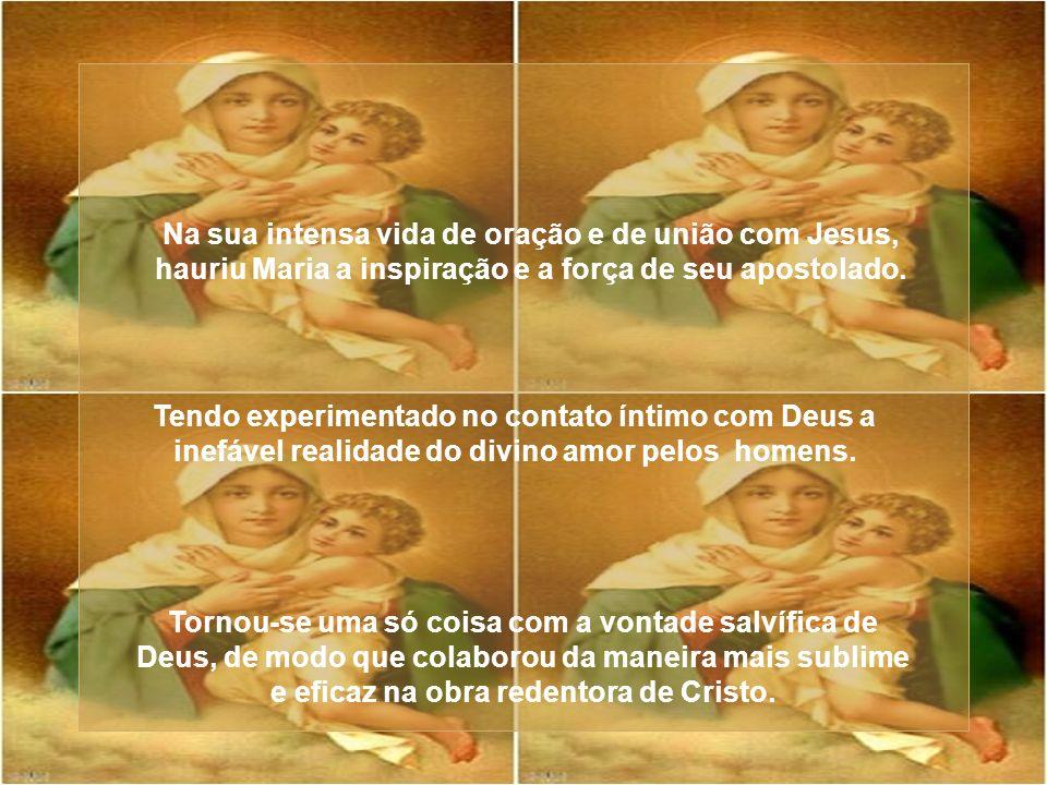 Ó Maria, Rainha dos Apóstolos, criai em mim um coração de Apóstolo. Modelo perfeito de vida espiritual e apostólica - diz o Concílio – é a bem-aventur
