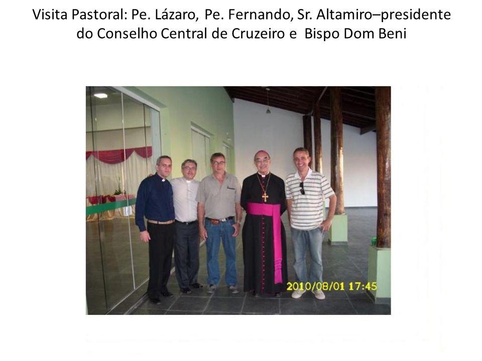 Sr.Altamiro Donizete – presidente do Conselho Central de Cruzeiro; Sra.