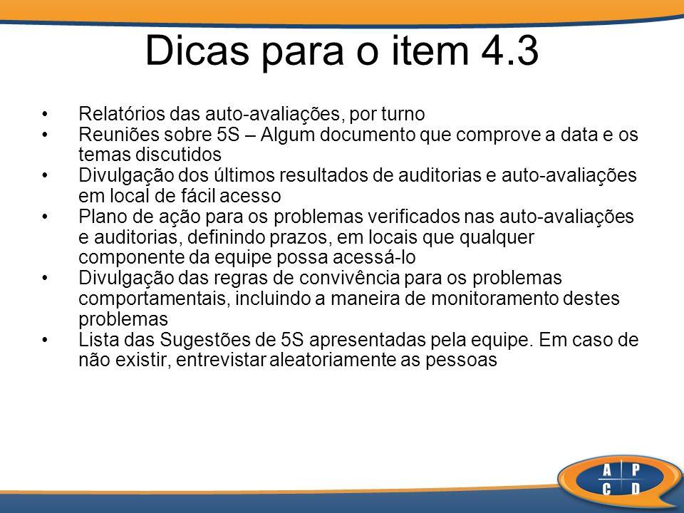 Dicas para o item 4.3 Relatórios das auto-avaliações, por turno Reuniões sobre 5S – Algum documento que comprove a data e os temas discutidos Divulgaç