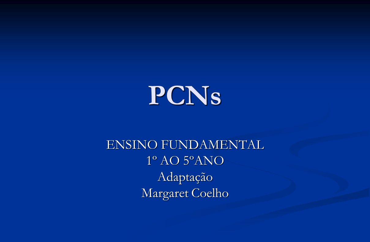 PCNs ENSINO FUNDAMENTAL 1º AO 5ºANO Adaptação Margaret Coelho