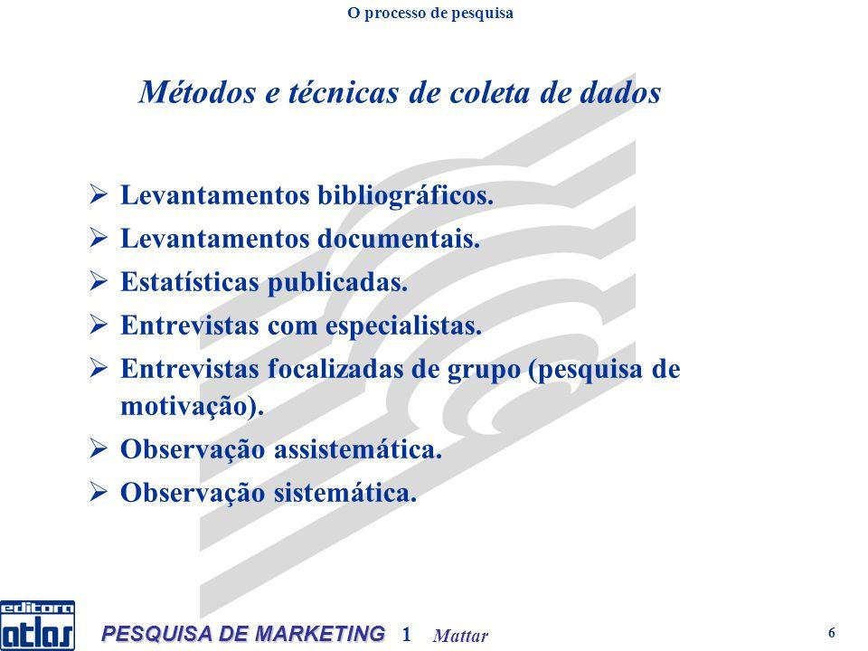 Mattar PESQUISA DE MARKETING 1 7 Entrevistas pessoais.