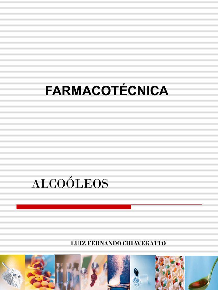 Definição : São preparações farmacêuticas líquidas, cujo veículo, único ou principal, é o álcool etílico de graduação diversa Se dividem em: A ) Alcoolitos ( ito = dissolução total ) : soluções simples obtidas por dissolução total dos fármacos Ex.: alcoóleos ácidos (atualmente de uso restrito), alcoóleos açucarados (elixires), outras soluções alcoólicas B ) Alcoolados ( Ado = dissolução incompleta ) b.1) Tinturas : obtidas por dissolução extrativa das drogas secas b.2) Alcoolaturas : obtidas por dissolução extrativa das drogas frescas ou recentes