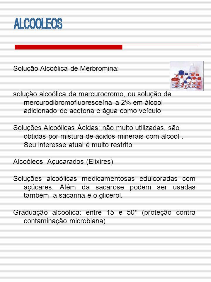 Solução Alcoólica de Merbromina: solução alcoólica de mercurocromo, ou solução de mercurodibromofluoresceína a 2% em álcool adicionado de acetona e ág