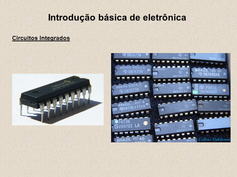 Introdução básica de eletrônica Circuitos Integrados Vantagens Tamanho e peso Potência Alta velocidade Confiabilidade Custo Desvantagens Limitação de tipos Limitação de correntes e tensões Escala de integração Quanto à escala, podemos classificar os circuitos integrados em: SSI: integração em baixa escala: até 100 componentes integrados.