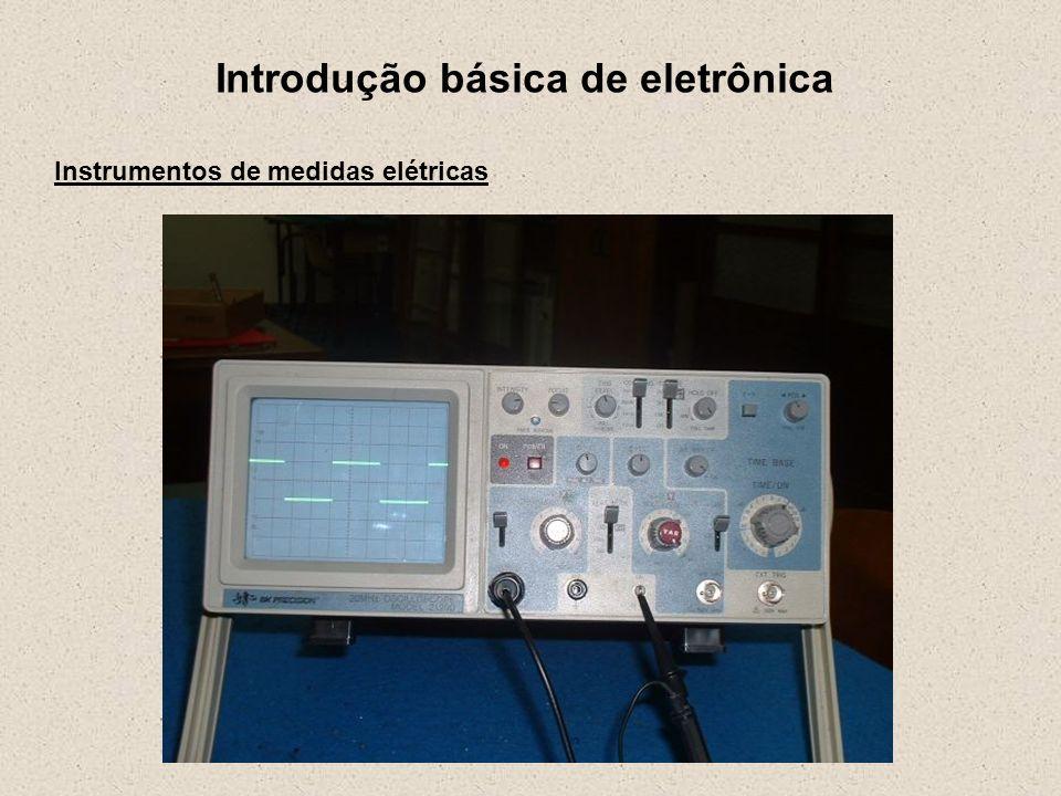 Introdução básica de eletrônica Instrumentos de medidas elétricas