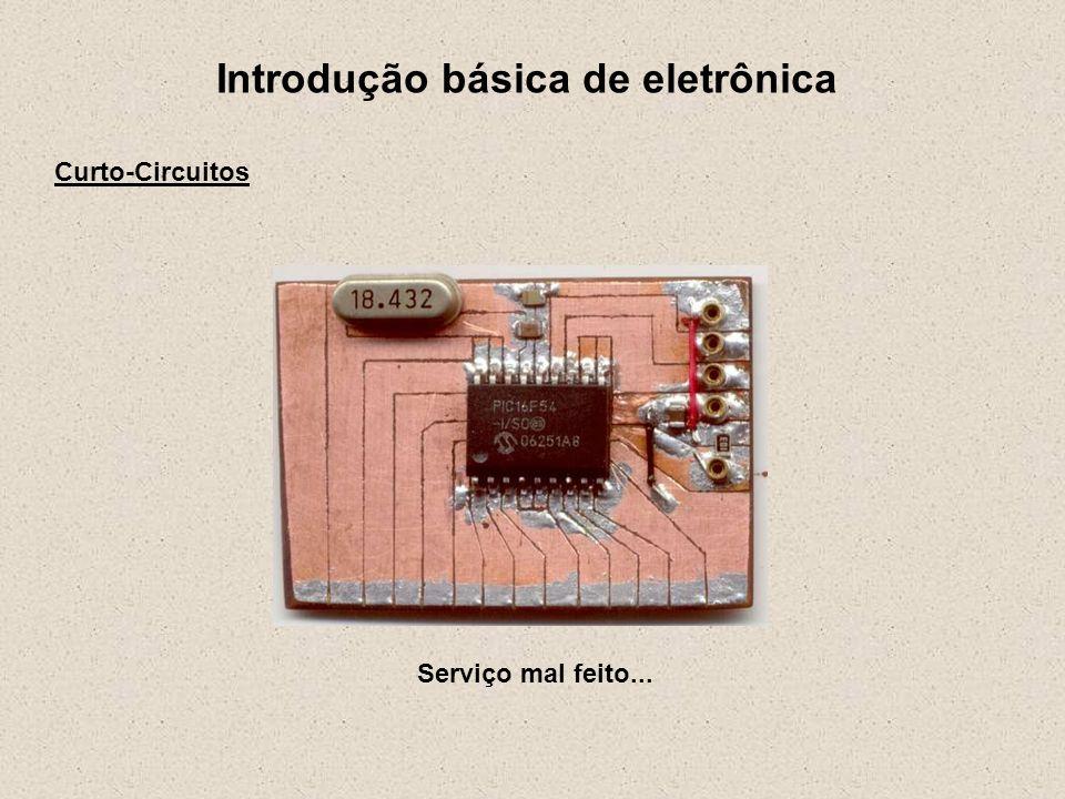 Introdução básica de eletrônica Curto-Circuitos Gambiarra...
