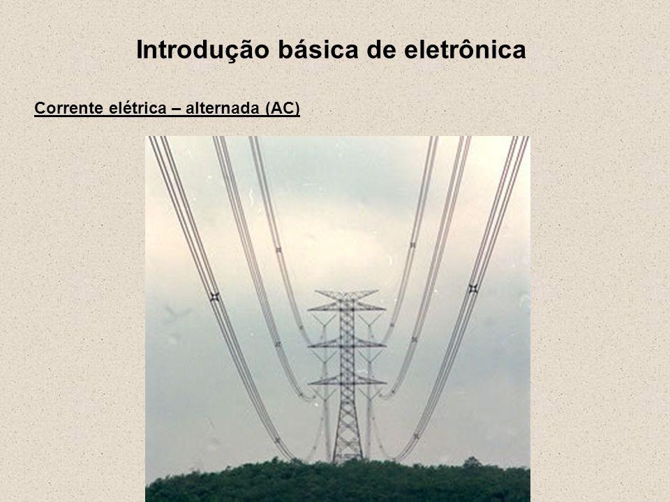 Introdução básica de eletrônica Corrente elétrica - perigos