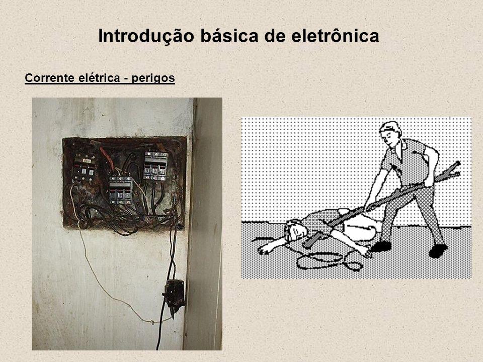 Introdução básica de eletrônica Tensão – ddp (diferença de potencial)
