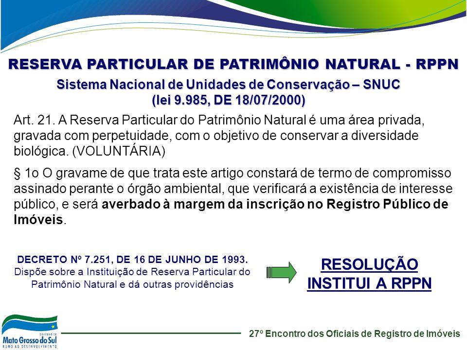 27º Encontro dos Oficiais de Registro de Imóveis Sistema Nacional de Unidades de Conservação – SNUC (lei 9.985, DE 18/07/2000) RESERVA PARTICULAR DE P