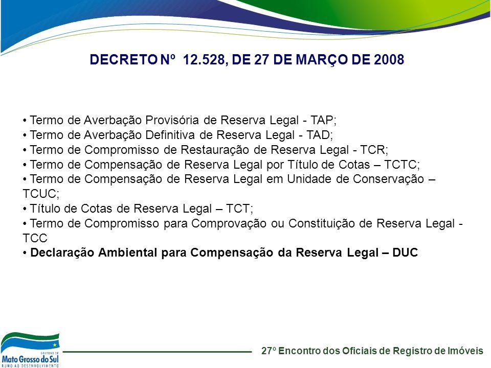 27º Encontro dos Oficiais de Registro de Imóveis Termo de Averbação Provisória de Reserva Legal - TAP; Termo de Averbação Definitiva de Reserva Legal