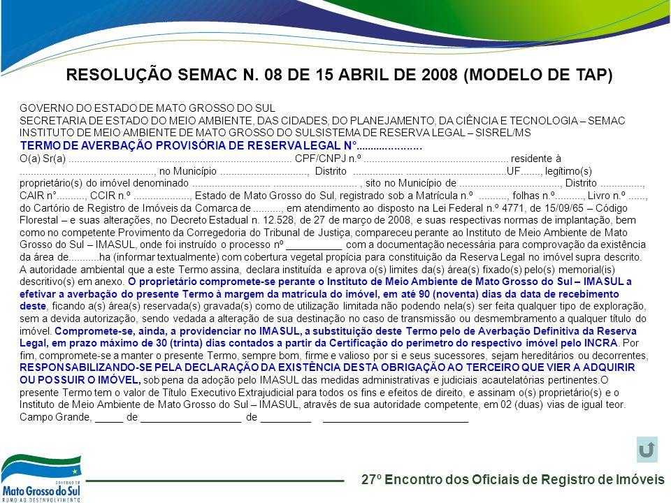 27º Encontro dos Oficiais de Registro de Imóveis GOVERNO DO ESTADO DE MATO GROSSO DO SUL SECRETARIA DE ESTADO DO MEIO AMBIENTE, DAS CIDADES, DO PLANEJ