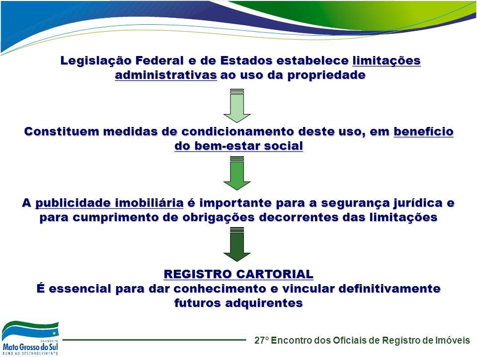 27º Encontro dos Oficiais de Registro de Imóveis Constituem medidas de condicionamento deste uso, em benefício do bem-estar social Legislação Federal