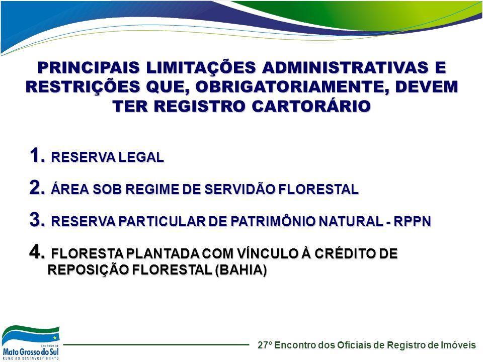 27º Encontro dos Oficiais de Registro de Imóveis PRINCIPAIS LIMITAÇÕES ADMINISTRATIVAS E RESTRIÇÕES QUE, OBRIGATORIAMENTE, DEVEM TER REGISTRO CARTORÁR