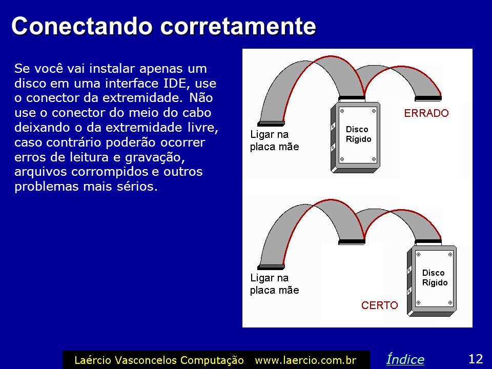 Cabo flat IDE de 80 vias Um disco rígido pode operar com cabo flat de 40 ou de 80 vias, mas é recomendável usar o de 80, pois sua velocidade é maior,