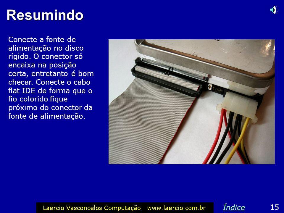 Conectando o cabo flat no HD Ao conectar um cabo flat no disco rígido, verifique o seguinte: o fio pintado (normalmente vermelho) do cabo flat deve fi