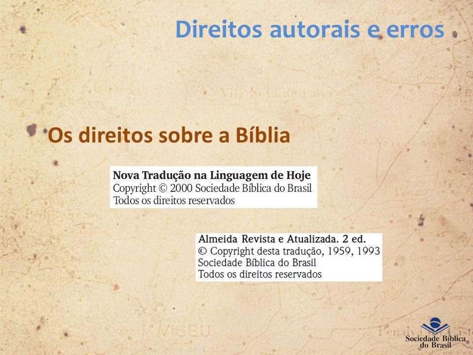 Direitos autorais e erros Os direitos sobre a Bíblia
