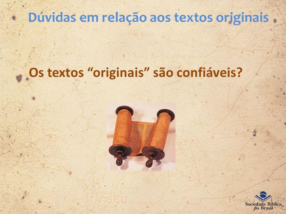 Dúvidas em relação aos textos originais Os textos originais são confiáveis?
