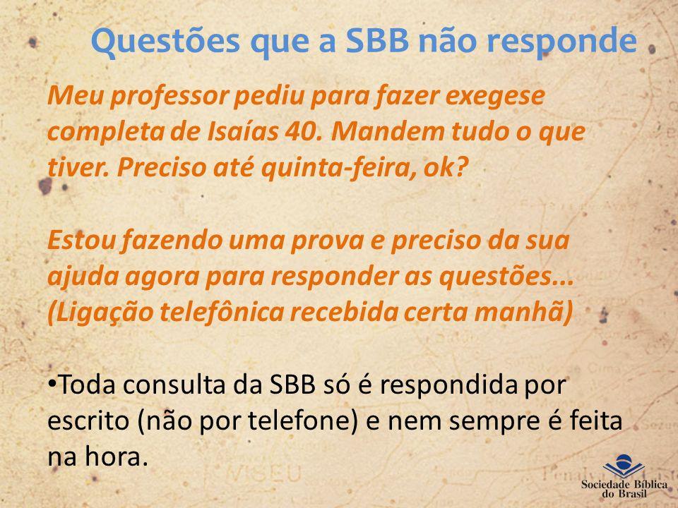 Questões que a SBB não responde Meu professor pediu para fazer exegese completa de Isaías 40. Mandem tudo o que tiver. Preciso até quinta-feira, ok? E